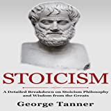 Stoicism: A Detailed Breakdown of Stoicism