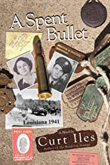 A Spent Bullet: Louisiana 1941 Paperback