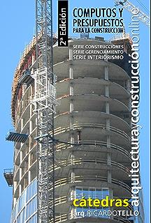 Cómputos y presupuestos para la construcción. 2° Edición (Serie Construcciones, Serie Gerenciamiento