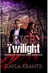 Rise at Twilight (Rituals of the Night Series Book 4) Kindle Edition