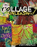Collage Unleashed: Paint, Bind, Stitch, Play