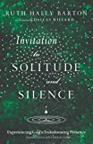 Invitation to Solitude and Silence: Experiencing