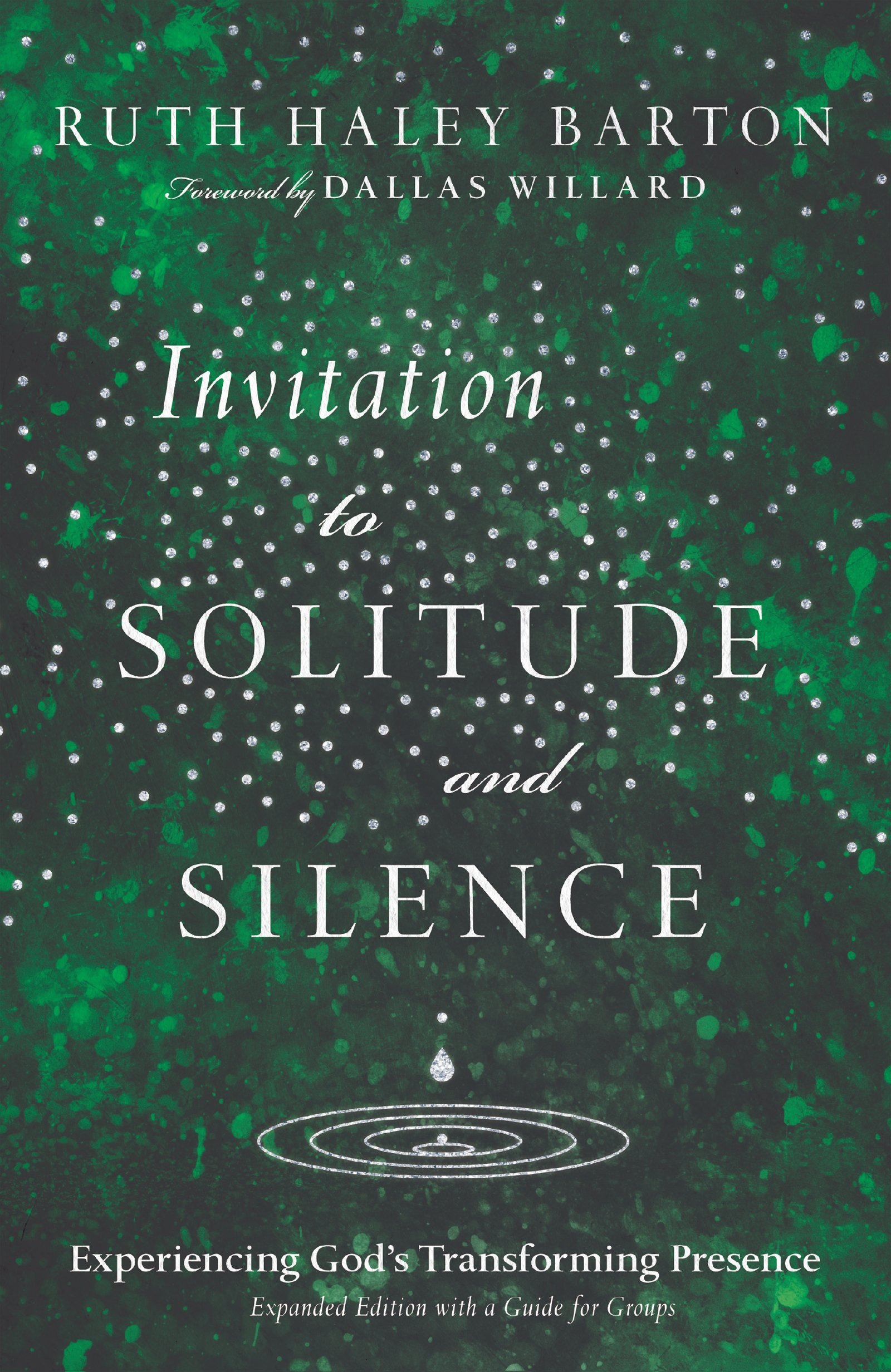 Invitation To Solitude And Silence Experiencing God S Transforming