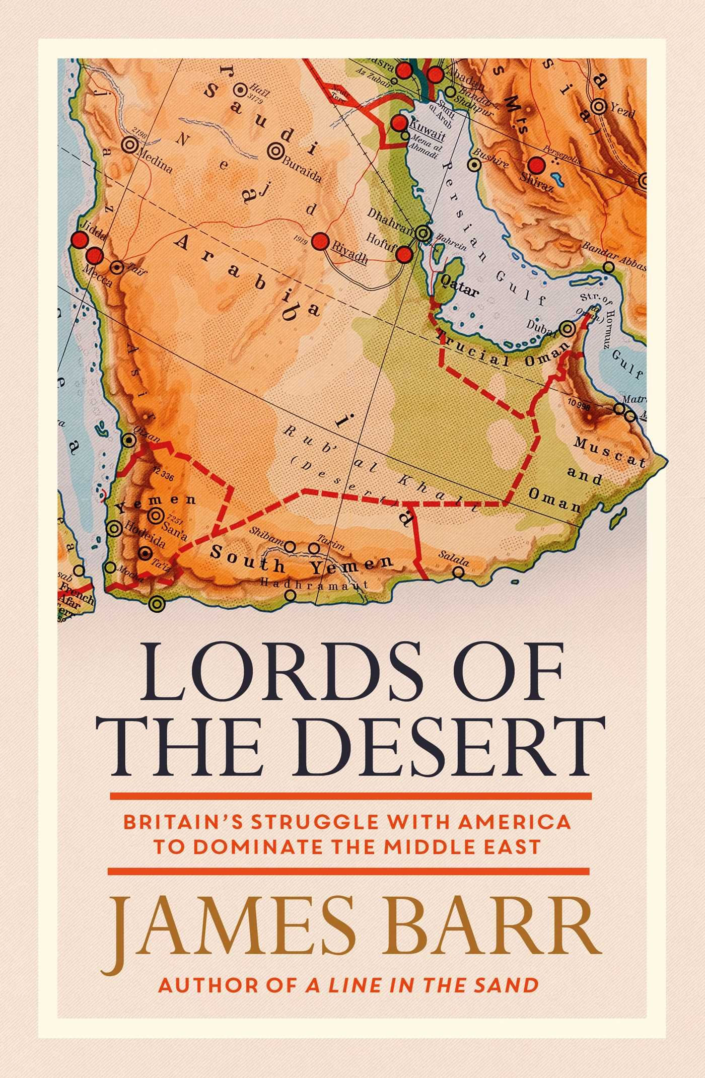 Lords of the Desert: Britain´s struggle with America to ...