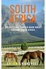 South Africa: 50 Facts You Should Know When Visiting South Africa (Travel Tips Book 2) Kindle Edition