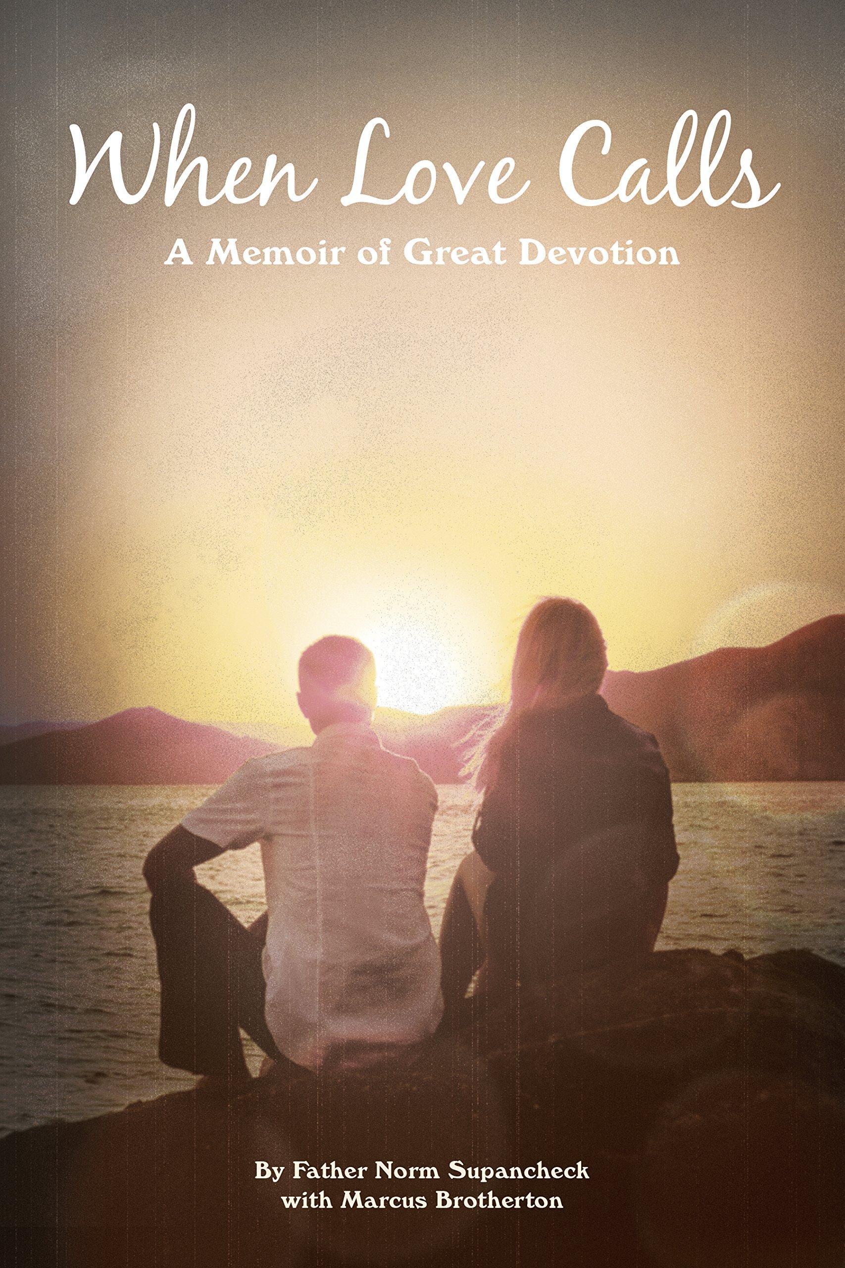 Download When Love Calls: A Memoir of Great Devotion PDF