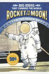 Rocket to the Moon!: Big Ideas That Changed the World #1 Kindle Edition