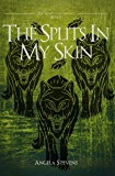The Splits In My Skin: Volume 4 (The Vargr Clan Trilogy)