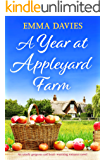 A Year at Appleyard Farm: An utterly gorgeous and heart-warming romance novel