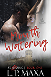Mouth Watering (St. Leasing Book 1)