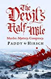 The Devil's Half Mile: A sweeping historical crime novel for fans of Golden Hill and Hamilton the Musical (Lawless New York)