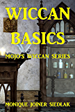 WICCAN BASICS (MOJO'S WICCAN SERIES Book 1)