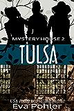 The Mystery House 2: Tulsa (The Mystery House Series)