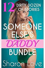 Someone Else's Daddy Bundle: Dirty Dozen of Stories (Someone Else's Daddy Series) Kindle Edition