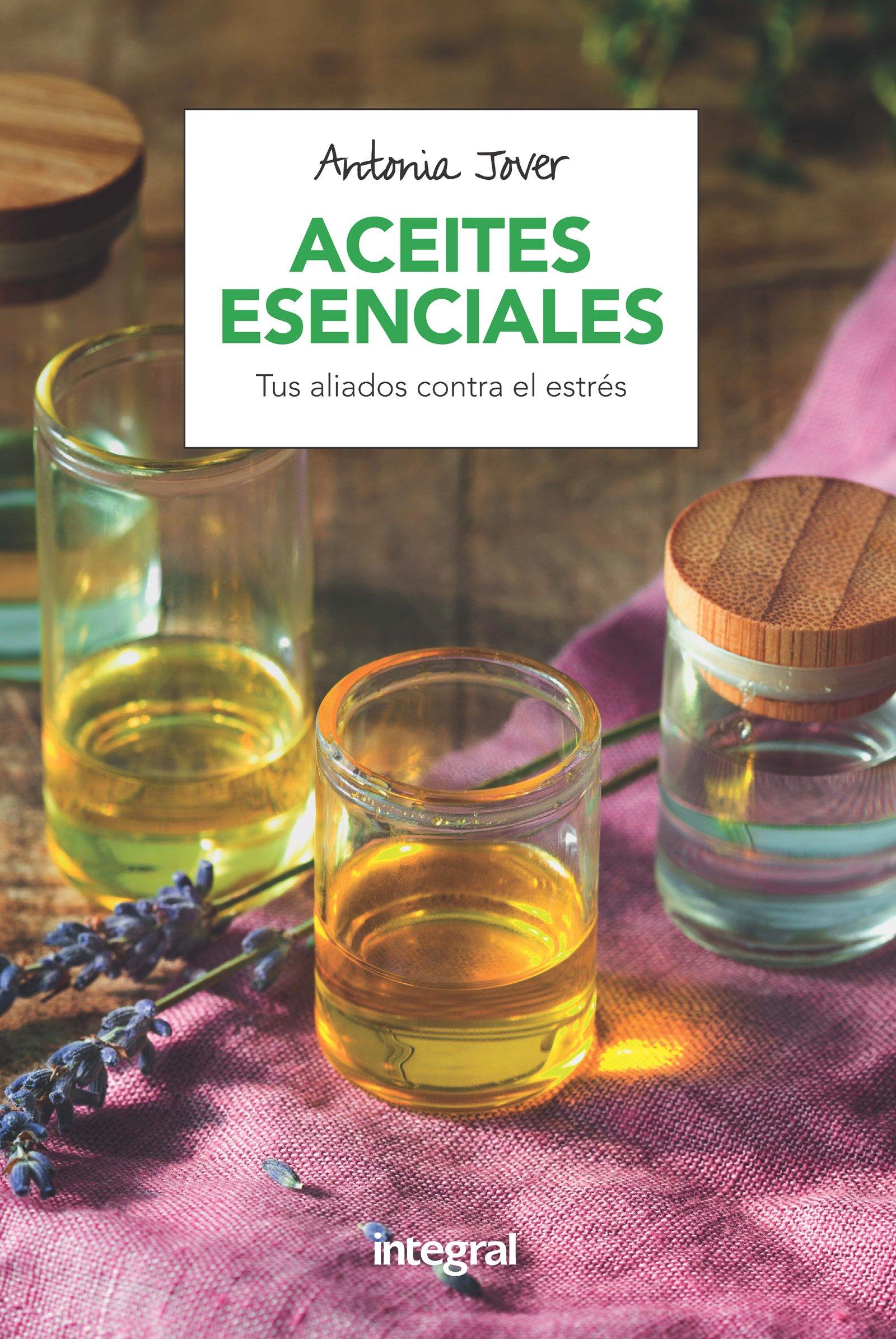 Aceites esenciales: Tus aliados contra el estrés SALUD: Amazon.es: ANTONIA JOVER GARCÍA: Libros