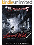 Tangled in a Lover's Web 2: Collapsed Web
