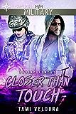 Closer Than Touch (Zodiac Forces)