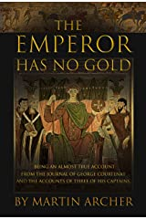 The Emperor Has No Gold: Action-packed historical fiction at the dawn of Medieval Britain's rise as a military and merchant powerhouse (The Company of Archers)