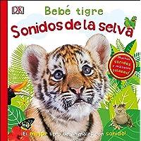 Bebé tigre: Sonidos de la selva (Preescolar)