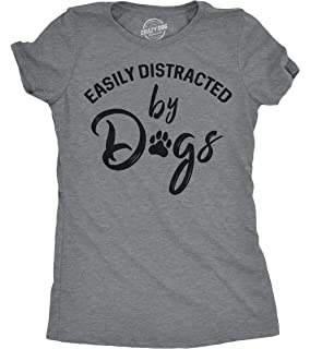 c964e1654 Crazy Dog T-Shirts Womens Easily Distracted by Dogs Tshirt Funny Pet Puppy  Tee for