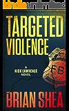 Targeted Violence: A Nick Lawrence Novel