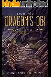 Into the Dragon's Den (Axe Druid Book 2)