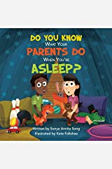 Do You Know What Your Parents Do When You're Asleep? Hardcover
