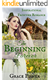 The Beginning of Forever: Inspirational Pioneer Frontier Romance Novella (Journey to Hope Book 2)