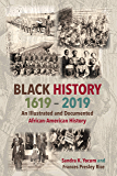 Black History 1619-2019: An Illustrated and Documented African-American History