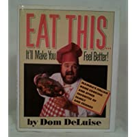 Eat This...It'll Make You Feel Better!: Mamma's Italian Home Cooking and Other Favorites...