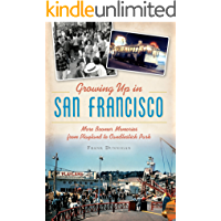 Growing Up in San Francisco: More Boomer Memories from Playland to Candlestick Park (American Chronicles)