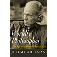 Worldly Philosopher: The Odyssey of Albert O. Hirschman (English Edition)