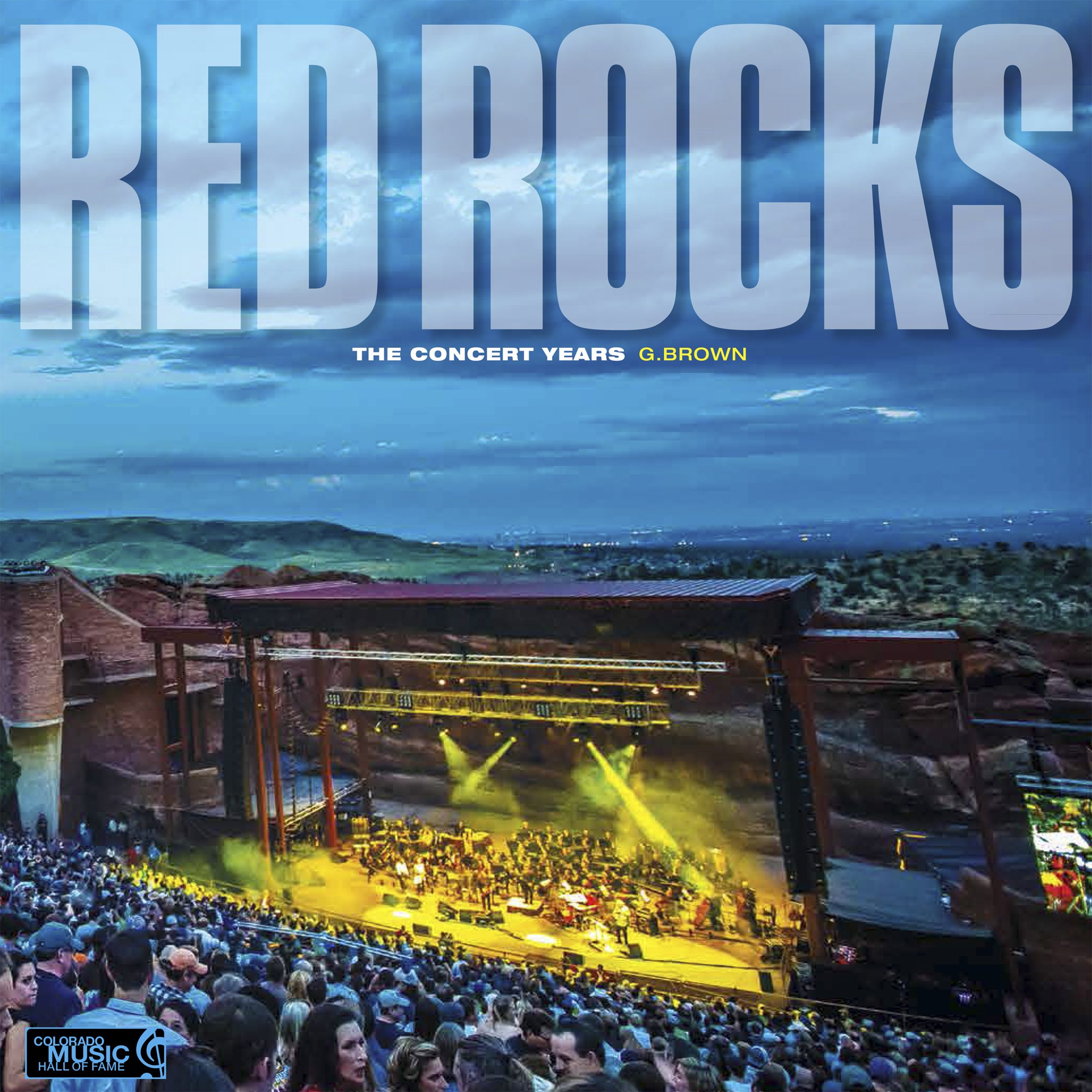 Red Rocks The Concert Years G Brown 9780991566822 Amazon Com Books
