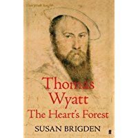 Thomas Wyatt: The Heart's Forest (English Edition)