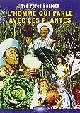 L'homme qui parle avec les plantes