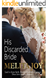 His Discarded Bride: Lied to from birth. Manipulated into marriage. Does love stand a chance?