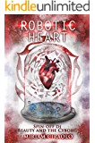 Robotic Heart: Spin-off Di Beauty and the Cyborg