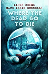 Where the Dead Go to Die Kindle Edition