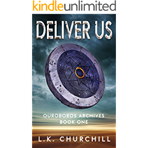 Deliver Us: Ouroboros Archives Book One