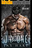 UNDONE: A NEW CONTEMPORARY SECOND CHANCE MC ROMANCE (CREED Book 3)