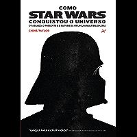 Como Star Wars conquistou o universo: O passado, presente e o futuro da franquia multibilionária.