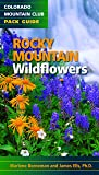 Rocky Mountain Wildflowers (Colorado Mountain Club Pack Guide)