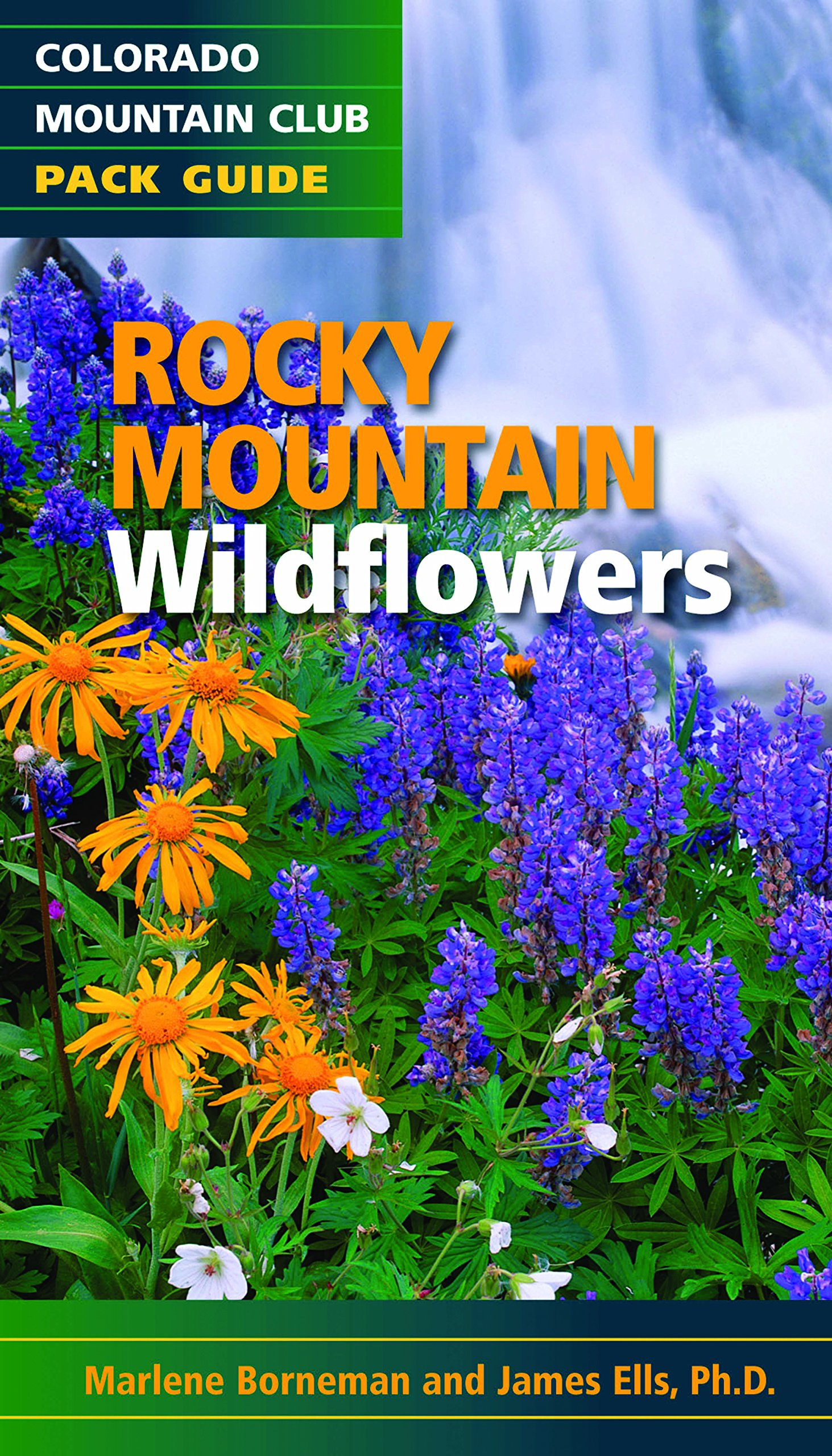 Rocky Mountain Wildflowers Colorado Mountain Club Pack Guide: Amazon.es: Ells Ph. D., James, Borneman, Mariene: Libros en idiomas extranjeros
