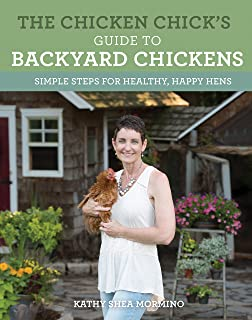 The Chicken Chicku0027s Guide To Backyard Chickens: Simple Steps For Healthy,  Happy Hens