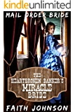 Mail Order Bride: The Heartbroken Banker's Miracle Bride: Clean and Wholesome Western Historical Romance (Big Bertha's Mail Order Brides Book 7)