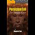 Persistent Evil: The Demon Slayer (Praying Mantis Series Book 2)