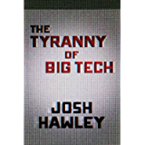 The Tyranny of Big Tech