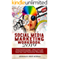 Social Media Marketing Workbook 2019: Ultimate Power Business Strategies - a Mastery of How to Create your Personal Brand and Make Money using Instagram, Facebook, YouTube, Twitter, LinkedIn...