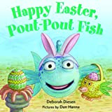 Happy Easter, Pout-Pout Fish (A Pout-Pout Fish Mini Adventure Book 8)