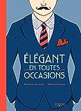 Elégant en toutes occasions (French Edition)
